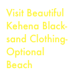 Visit Beautiful Kehena Black-sand Clothing-Optional Beach